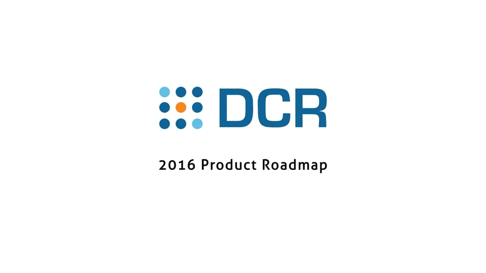 DCR's 2016 Future Forward Product Roadmap from DCR on Vimeo